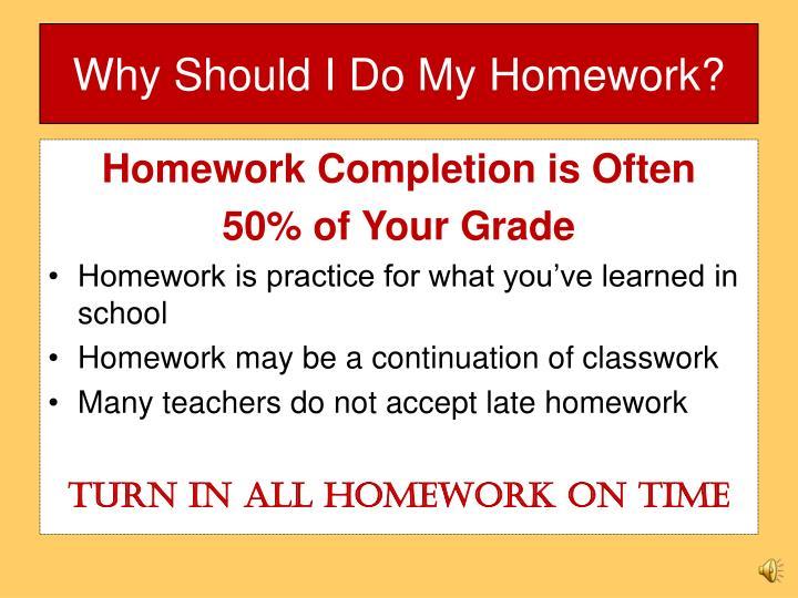 Why Should I Do My Homework?