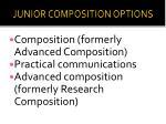 junior composition options