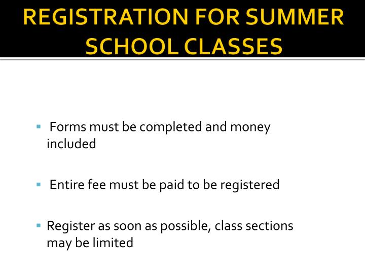 REGISTRATION FOR SUMMER SCHOOL CLASSES