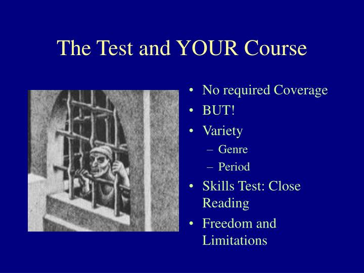 The Test and YOUR Course