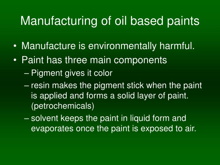 Manufacturing of oil based paints