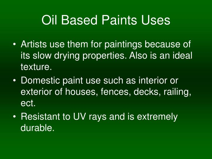 Oil Based Paints Uses