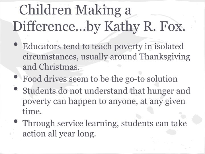 Children Making a Difference...by Kathy R. Fox.