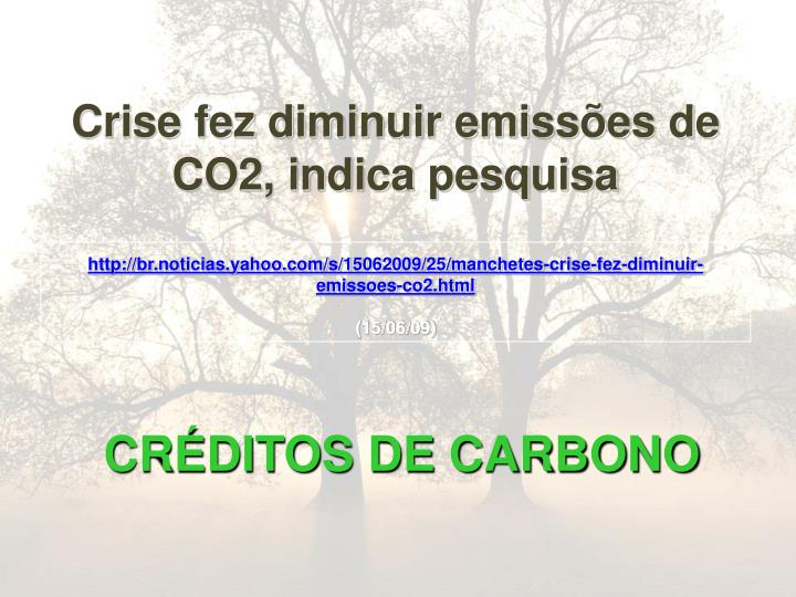 Crise fez diminuir emissões de CO2, indica pesquisa