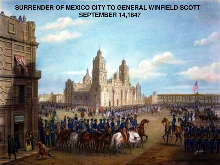 SURRENDER OF MEXICO CITY TO GENERAL WINFIELD SCOTT