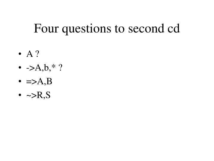 Four questions to second cd