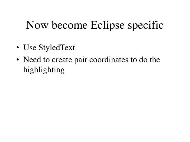 Now become Eclipse specific