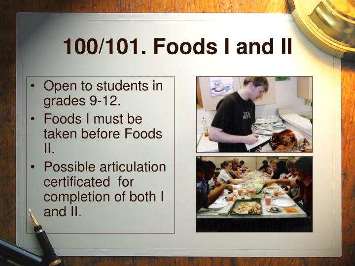 100/101. Foods I and II