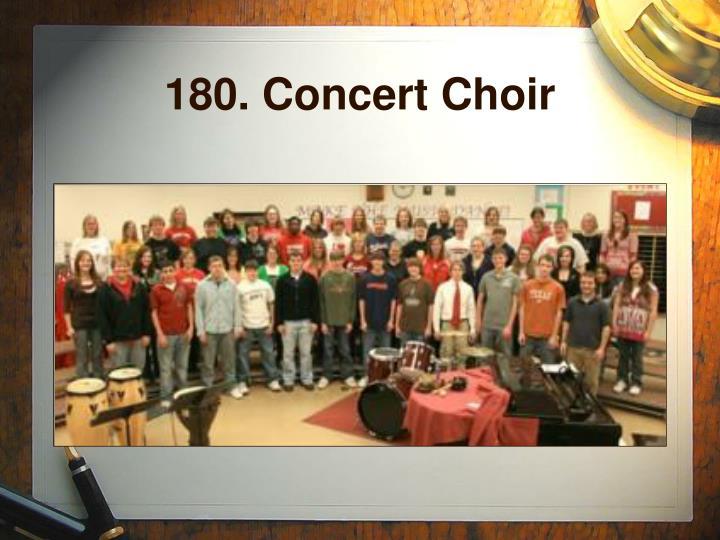 180. Concert Choir