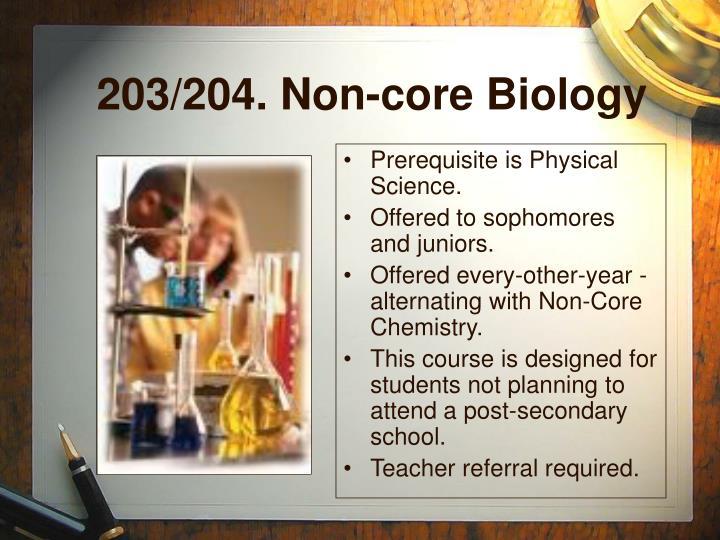 203/204. Non-core Biology