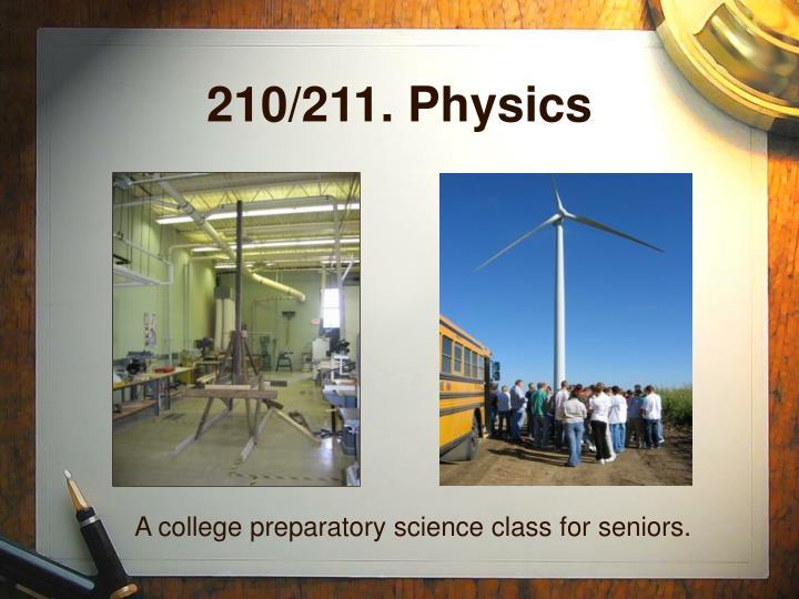 210/211. Physics