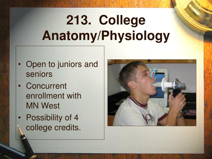 213.  College Anatomy/Physiology