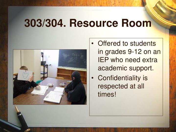 303/304. Resource Room