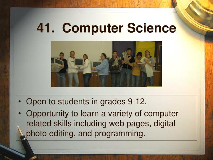 41.  Computer Science