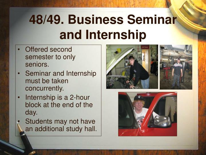 48/49. Business Seminar and Internship