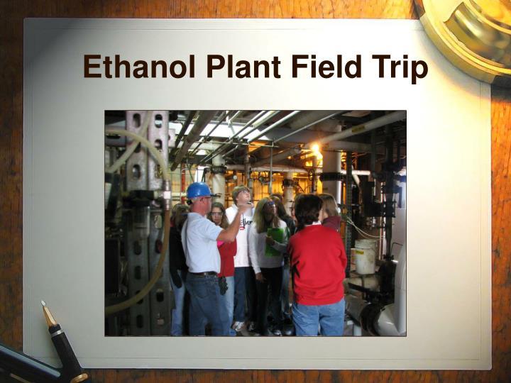 Ethanol Plant Field Trip