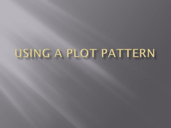 Using a plot pattern