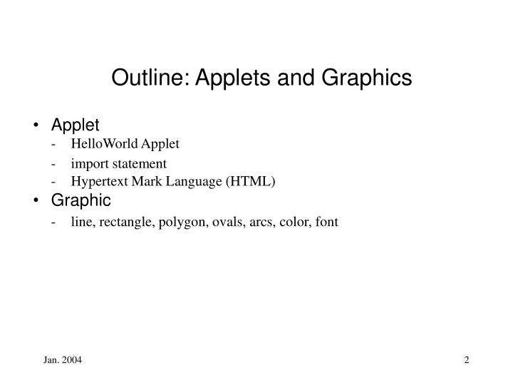 Outline: Applets and Graphics