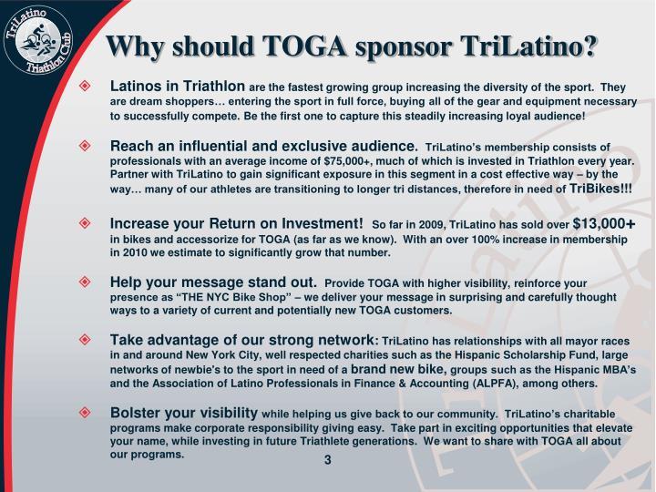 Why should TOGA sponsor TriLatino?