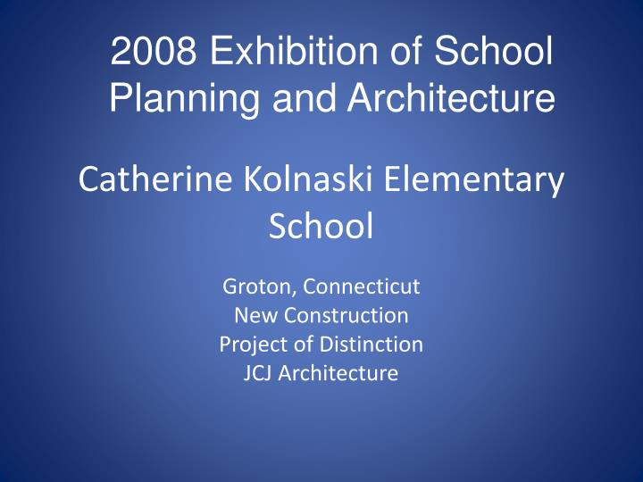 2008 Exhibition of School Planning and Architecture