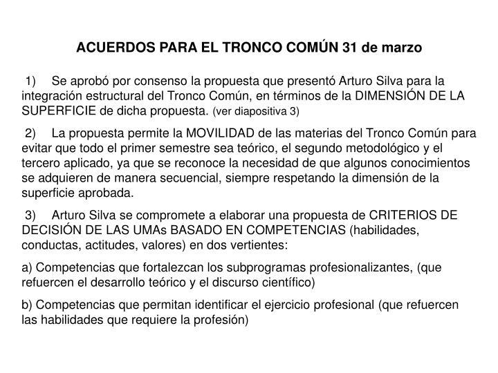 ACUERDOS PARA EL TRONCO COMÚN 31 de marzo