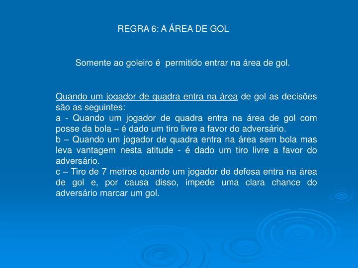 REGRA 6: A ÁREA DE GOL