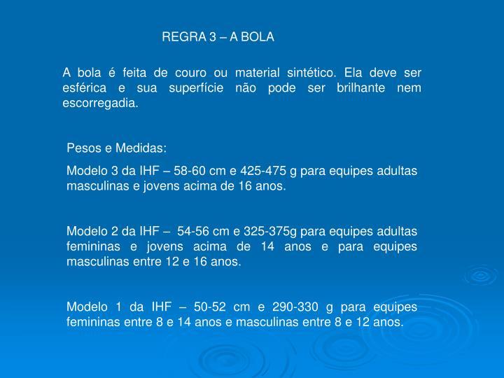 REGRA 3 – A BOLA