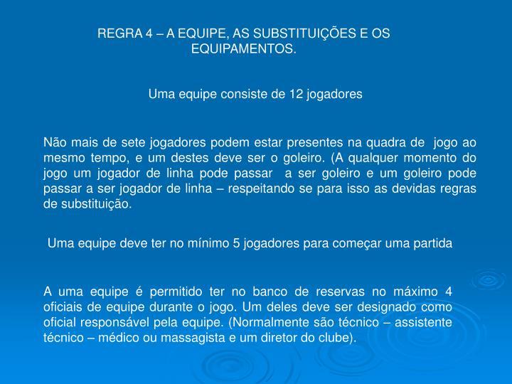 REGRA 4 – A EQUIPE, AS SUBSTITUIÇÕES E OS EQUIPAMENTOS.