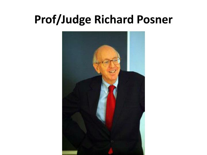 Prof/Judge Richard Posner