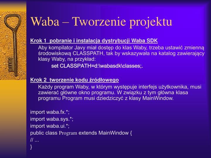 Waba – Tworzenie projektu