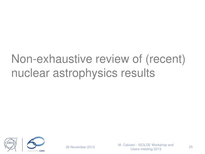 Non-exhaustive review of (recent) nuclear astrophysics results