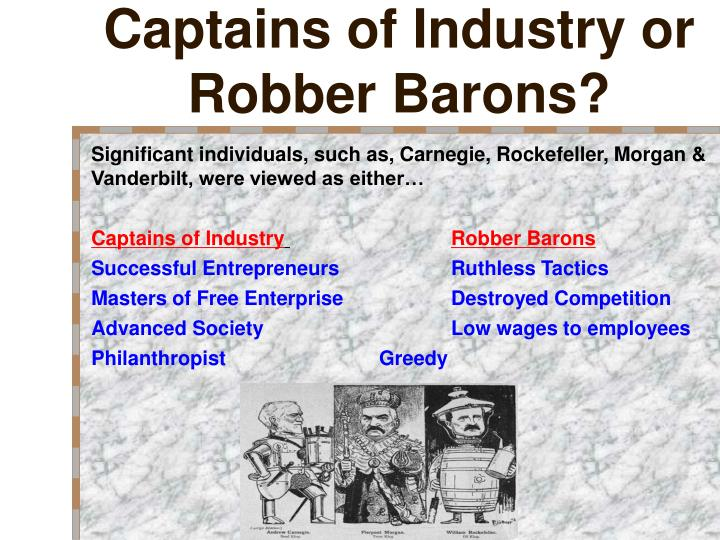 Captains of Industry or Robber Barons?