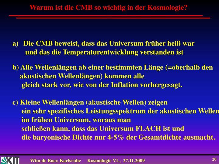 Warum ist die CMB so wichtig in der Kosmologie?