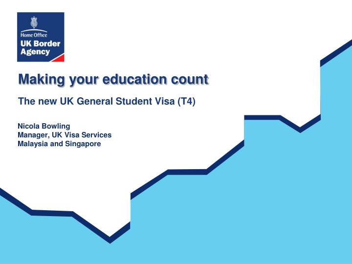 Making your education count the new uk general student visa t4