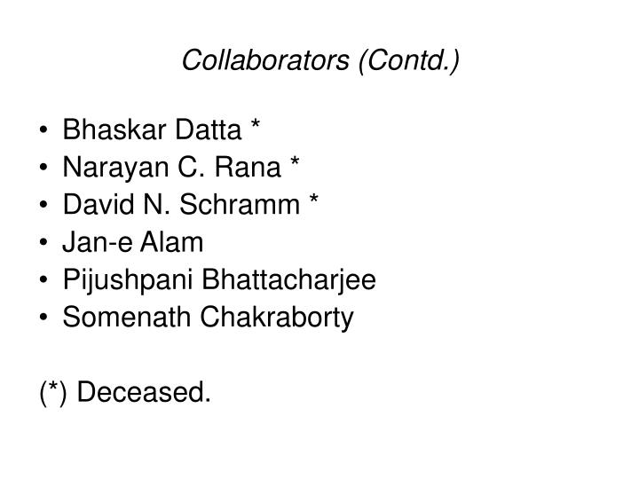 Collaborators (Contd.)