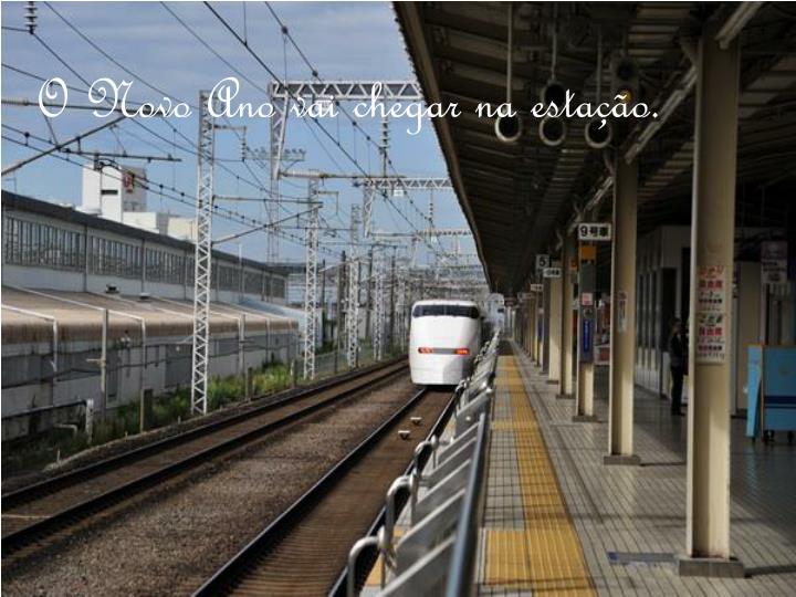 O Novo Ano vai chegar na estação.