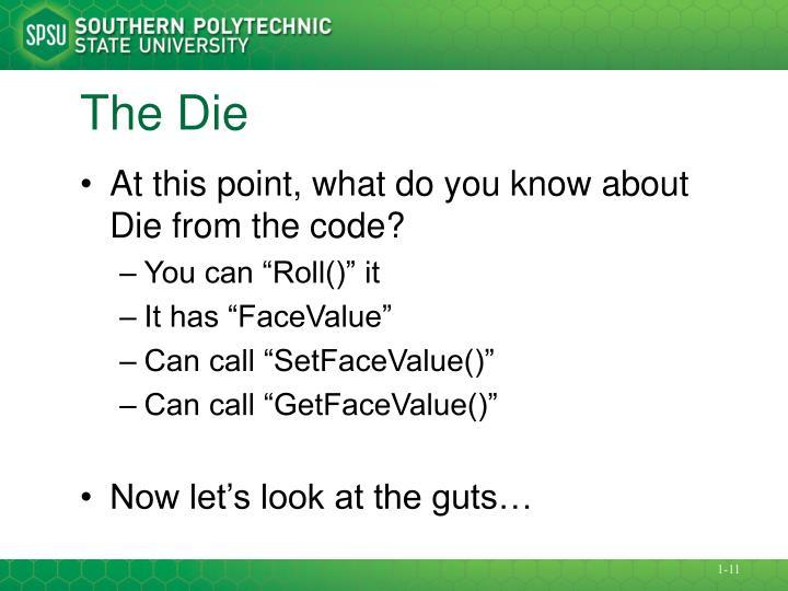 The Die