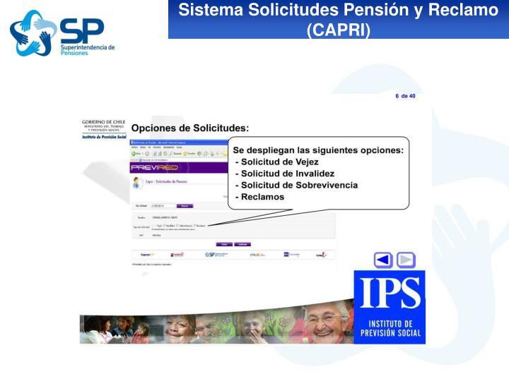 Sistema Solicitudes Pensión y Reclamo (CAPRI)