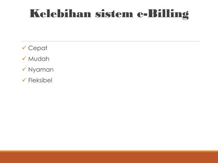 Kelebihan sistem e-Billing