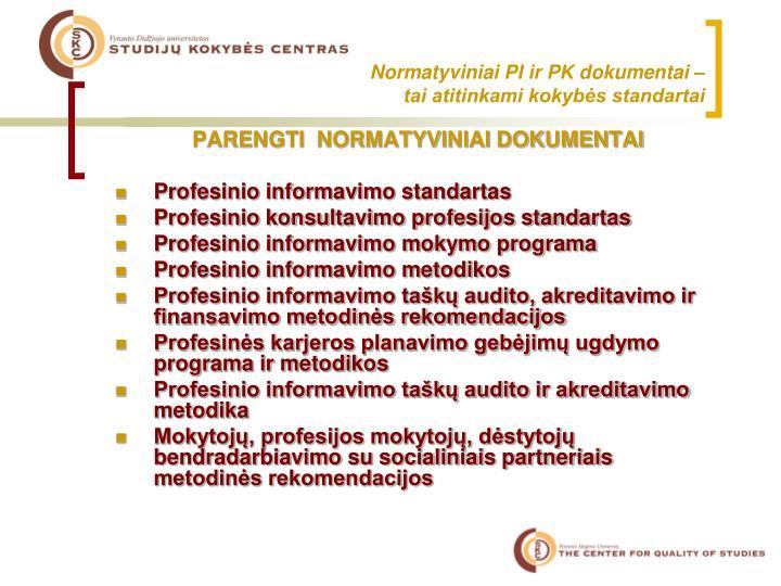 Normatyviniai PI ir PK dokumentai –