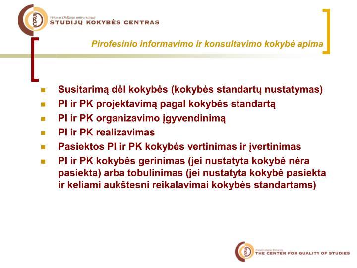 Pirofesinio informavimo ir konsultavimo kokybė apima