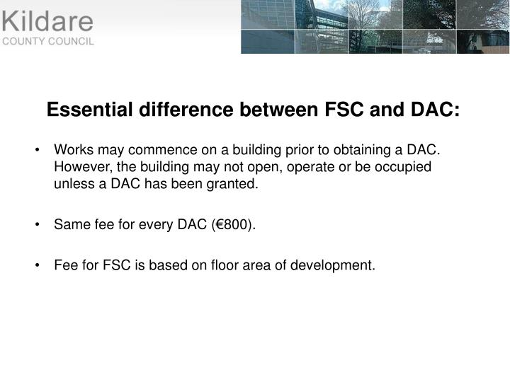 Works may commence on a building prior to obtaining a DAC. However, the building may not open, operate or be occupied unless a DAC has been granted.
