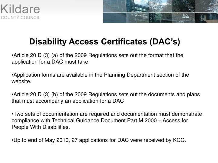 Article 20 D (3) (a) of the 2009 Regulations sets out the format that the application for a DAC must take.