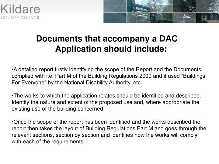 "A detailed report firstly identifying the scope of the Report and the Documents complied with i.e. Part M of the Building Regulations 2000 and if used ""Buildings For Everyone"" by the National Disability Authority, etc.."