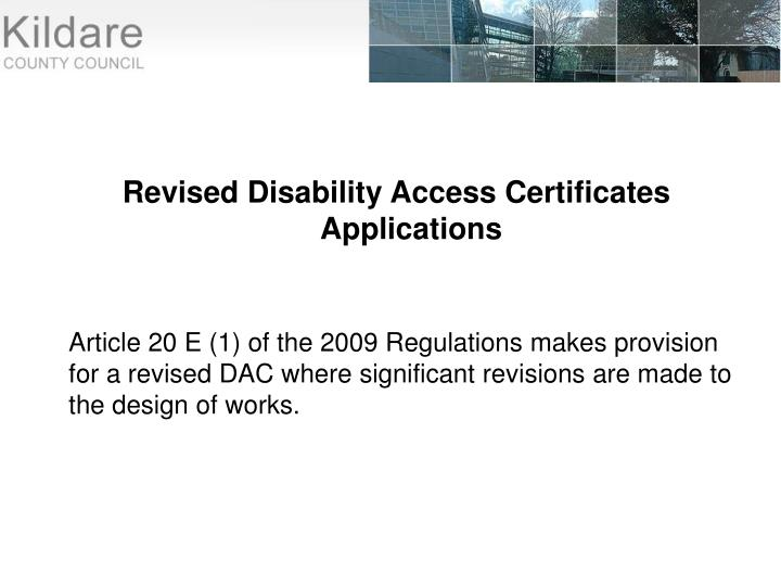 Article 20 E (1) of the 2009 Regulations makes provision for a revised DAC where significant revisions are made to the design of works.