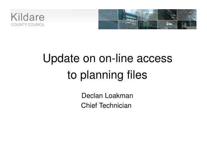 Update on on-line access