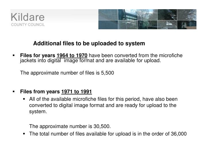 Additional files to be uploaded to system