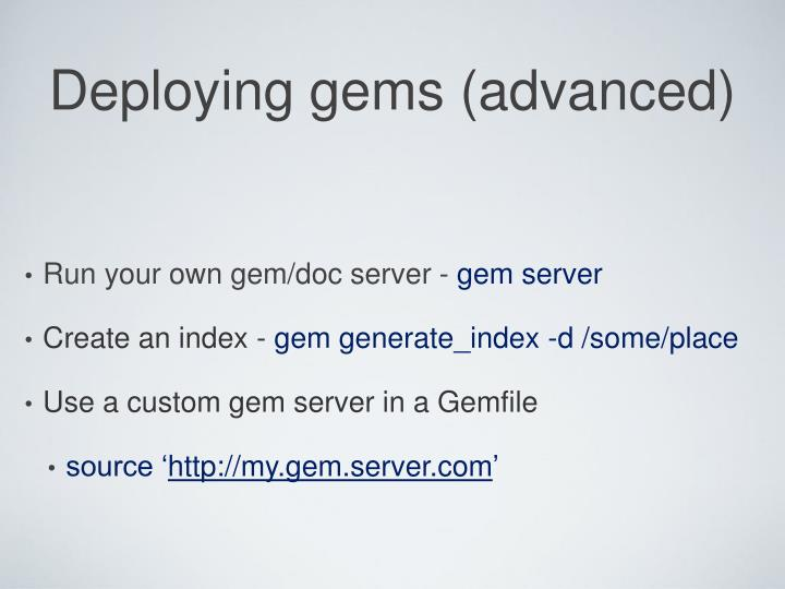 Deploying gems (advanced)