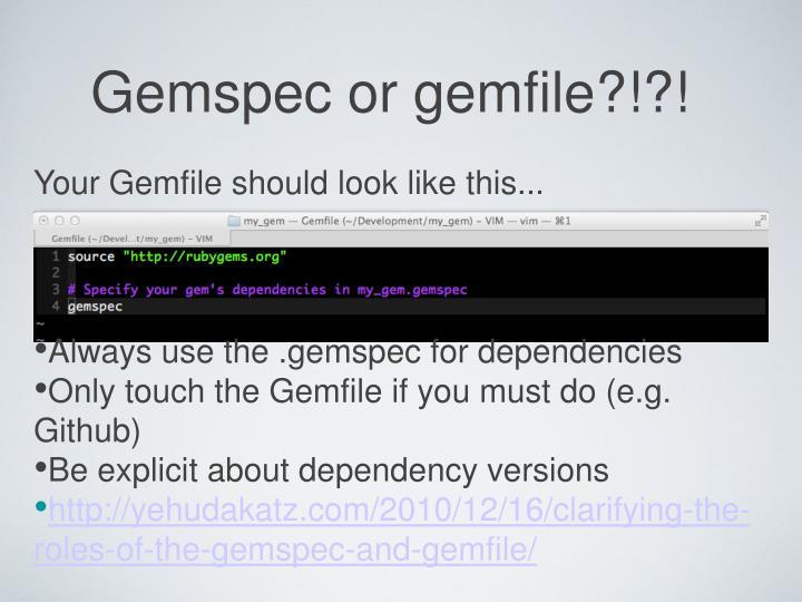Gemspec or gemfile?!?!