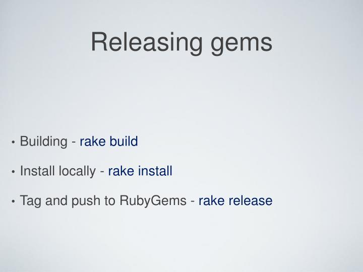 Releasing gems